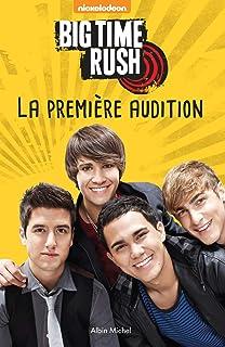Big Time Rush : La première audition