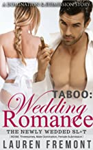 TABOO: Wedding Romance: The Newly Wedded Sl^t ( BDSM, Threesomes, Male Domination, Female Submission )