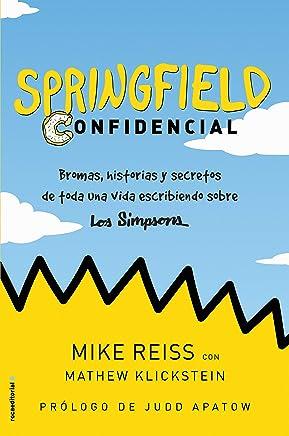 Springfield Confidencial: Bromas, historias y secretos de toda una vida escribiendo sobre Los Simpson