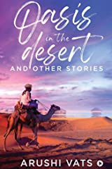 Oasis in the desert and other stories Kindle Edition