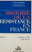 Histoire de la Résistance en France de 1940 à 1945 (4): Formez vos bataillons : octobre 1943-mai 1944 (French Edition)