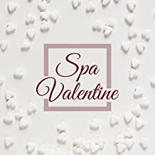 Spa Valentine: Spa Music Collection for a Happy Valentine's Day with your Lover