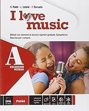 Scaricare Libri I love music. Vol. A-B. Ediz. rossa. Per la Scuola media. Con e-book. Con espansione online PDF