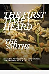 The First Time I Heard The Smiths Kindle Edition