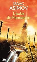 L'aube de Fondation (Science-fiction / fantasy t. 2)