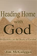 Heading Home With God: A Reflection on the book of Exodus