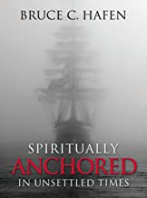 Spiritually Anchored in Unsettled Times