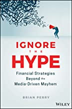Ignore the Hype: Financial Strategies Beyond the Media-Driven Mayhem