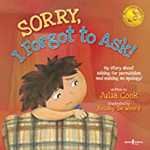 SORRY, I Forgot to Ask!: My Story about Asking for Permission and Making an Apology (BEST ME I Can Be! Book 3)