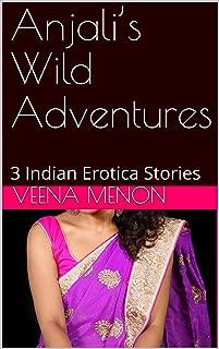 Anjali's Wild Adventures: 3 Indian Erotica Stories