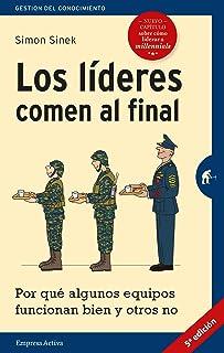 Los líderes comen al final (edición revisada): Por qué algunos equipos funcionan bien y otros no