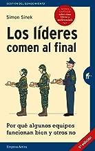 Lideres Comen Al Final, Los (Edicion Revisada): Por qué algunos equipos funcionan bien y otros no