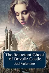 The Reluctant Ghost of Brivalle Castle (The All-Girl Paranormal Detective Team Book 1) Kindle Edition
