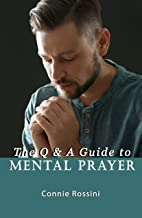 The Q & A Guide to Mental Prayer