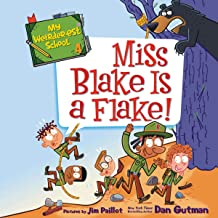 Miss Blake Is a Flake!: My Weirder-est School, Book 4