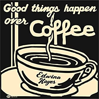 Best edwina hayes good things happen over coffee Reviews