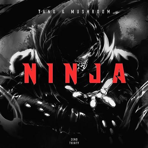 Ninja by TANG & MUSHROOM on Amazon Music - Amazon.com