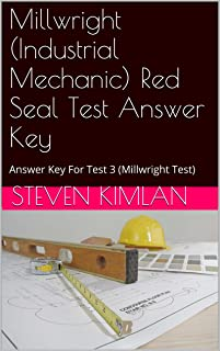 Millwright (Industrial Mechanic) Red Seal Test Answer Key: Answer Key For Test 3 (Millwright Test)