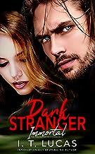Dark Stranger Immortal (The Children Of The Gods Paranormal Romance Series Book 3)