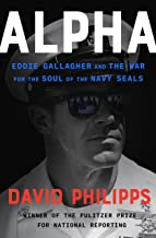 Alpha: Eddie Gallagher and the War for the Soul of the Navy SEALs