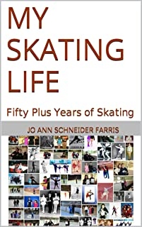 My Skating Life: Fifty Plus Years of Skating
