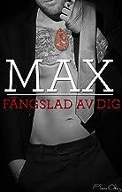 Max, fängslad av dig. Del 2