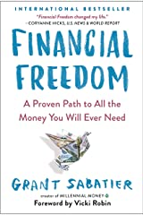 Financial Freedom: A Proven Path to All the Money You Will Ever Need Kindle Edition