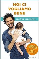 Noi ci vogliamo bene: Gravidanza, allattamento, svezzamento: emozioni, scienza e ricette per mamma, papà e bebè Formato Kindle