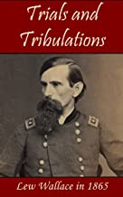 Trials and Tribulations: Lew Wallace in 1865