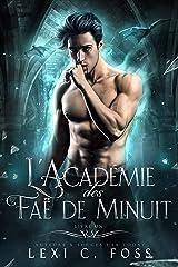 L'Académie des Faë de Minuit: Livre Un Format Kindle