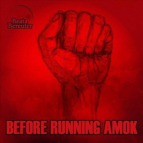 Before Running Amok