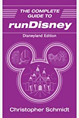 The Complete Guide to runDisney: Disneyland Edition Kindle Edition