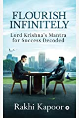 Flourish Infinitely : Lord Krishna's Mantra for Success Decoded Kindle Edition
