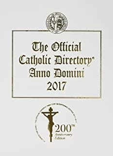 The Official Catholic Directory 2017: Anno Domini 2017