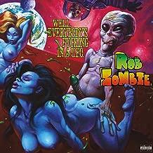 Rob Zombie- Well, Everybody's Fucking In A U.F.O. -RSD16 -DSG