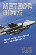 Meteor Boys: True Tales from the Operators of Britain's First Jet Fighter—From 1944 to Date