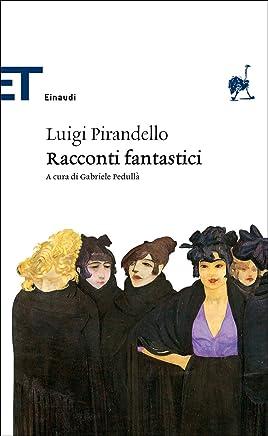 Racconti fantastici (Einaudi) (Einaudi tascabili. Classici Vol. 1621)