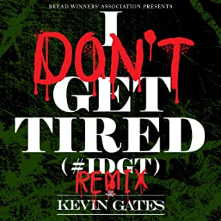 I Don't Get Tired (#IDGT) [Remix] [Clean]