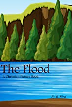 The Flood (A Christian Picture Book Book 3)