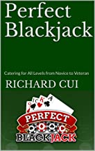 Perfect Blackjack: Catering for All Levels from Novice to Veteran
