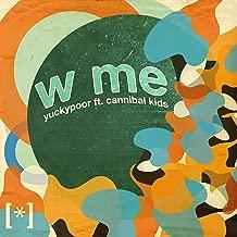 W Me (feat. Cannibal Kids) [Explicit]