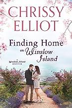 Finding Home on Winslow Island: A Sweet Small Town Island Romance (A Winslow Island Novel Book 1)