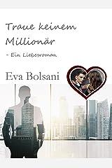 Traue keinem Millionär – Ein Liebesroman Kindle Ausgabe