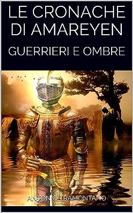 LE CRONACHE DI AMAREYEN: GUERRIERI E OMBRE (Prima serie Vol. 2)