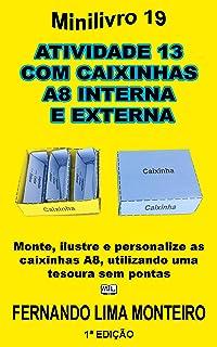 ATIVIDADE 13  COM CAIXINHAS  A8 INTERNA  E EXTERNA: Monte, ilustre e personalize as caixinhas A8, utilizando uma tesoura s...