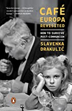 Café Europa Revisited: How to Survive Post-Communism