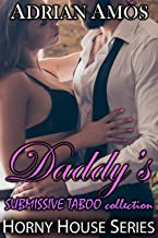 Daddy's SUBMISSIVE TABOO Collection (20 books from Horny House Series) (Horny House Collections Book 1)