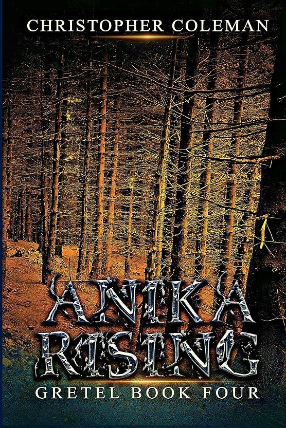 しばしば下特性Anika Rising (Gretel Book Four)