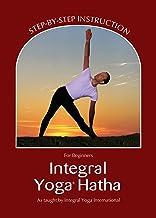Integral Yoga Hatha for Beginners (Integral Yoga Hatha): Step-By-Step Instruction (Revised)