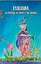 Exiliada: La Patria, el amor y las anclas (Spanish Edition)